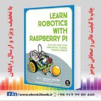 خرید کتاب کامپیوتر Learn Robotics with Raspberry Pi