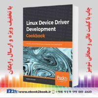 خرید کتاب کامپیوتر Linux Device Driver Development Cookbook