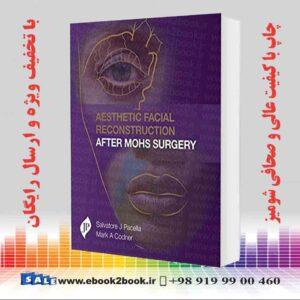 خرید کتاب پزشکی Aesthetic Facial Reconstruction After Mohs Surgery 1st Edition