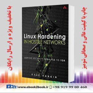 کتاب سخت شدن لینوکس در شبکه های خصمانه ، چاپ اول