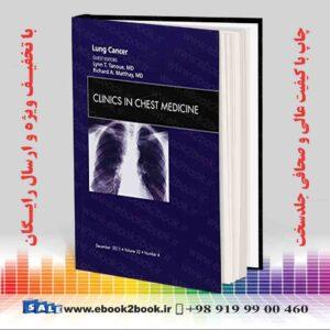 خرید کتاب Lung Cancer, An Issue of Clinics in Chest Medicine (Volume 32-4)