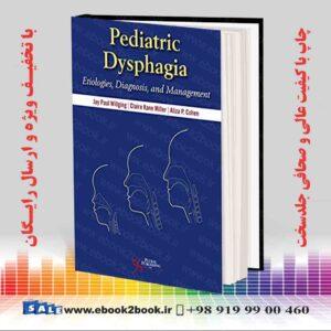 کتاب دیسفاژی کودکان: دلایل بیماری ، تشخیص و مدیریت