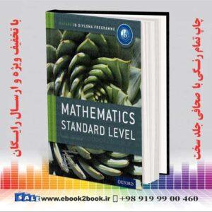 خرید کتاب IB Mathematics Standard Level Oxford IB Diploma Programme