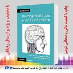 کتاب مطالعات موردی در مورد عفونت های عصبی بزرگسالان و کودکان