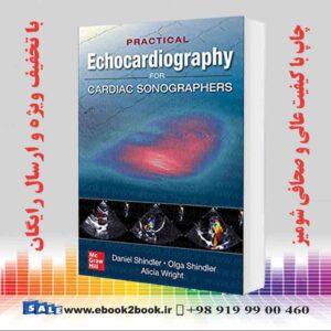 کتاب اکوکاردیوگرافی عملی برای سونوگرافیست های قلب