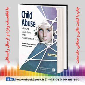کتاب کودک آزاری: تشخیص و مدیریت پزشکی ، چاپ چهارم