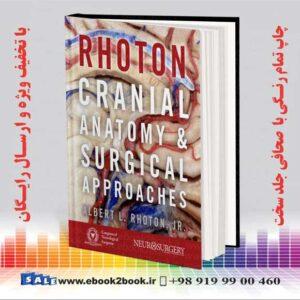 خرید کتاب Rhoton's Cranial Anatomy and Surgical Approaches Illustrated Edition