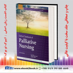 خرید کتاب Oxford Textbook of Palliative Nursing, 5th Edition