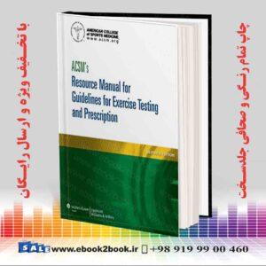 خرید کتاب ACSM's Resource Manual for Guidelines for Exercise Testing and Prescription, 7th Edition