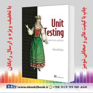 خرید کتاب Unit Testing Principles, Practices, and Patterns