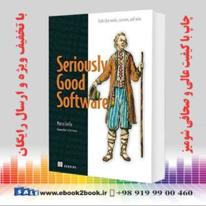 خرید کتاب Seriously Good Software: Code that works, survives, and wins