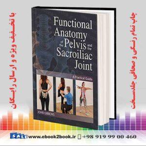 خرید کتاب Functional Anatomy of the Pelvis and the Sacroiliac Joint