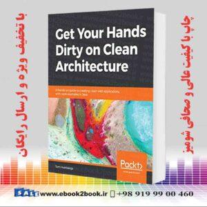 خرید کتاب Get Your Hands Dirty on Clean Architecture