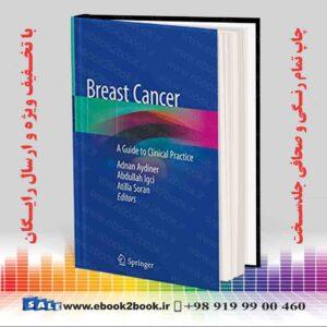 خرید کتاب Breast Cancer: A Guide to Clinical Practice