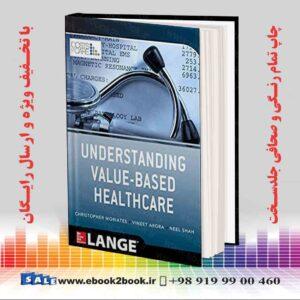 خرید کتاب Understanding Value Based Healthcare
