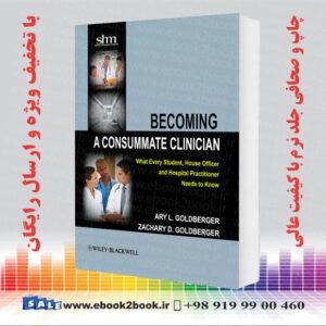 خرید کتاب Becoming a Consummate Clinician
