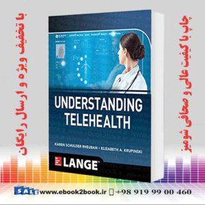 خرید کتاب Understanding Telehealth, 1st Edition