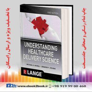 خرید کتاب Understanding Healthcare Delivery Science