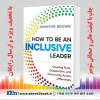 خرید کتاب How to Be an Inclusive Leader