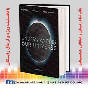 خرید کتاب Understanding Our Universe, Third Edition