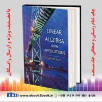 خرید کتاب Linear Algebra with Applications, 1st Edition