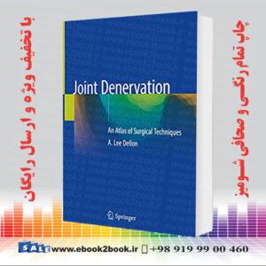 خرید کتاب Joint Denervation: An Atlas of Surgical Techniques