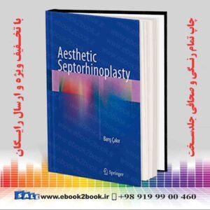 خرید کتاب Aesthetic Septorhinoplasty
