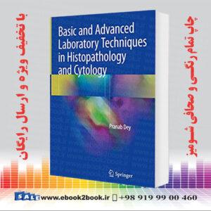 خرید کتاب Basic and Advanced Laboratory Techniques in Histopathology and Cytology