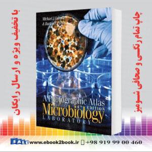 خرید کتاب A Photographic Atlas for the Microbiology Laboratory, 4th Edition