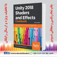 خرید کتاب Unity 2018 Shaders and Effects Cookbook, 3rd Edition