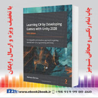 خرید کتاب Learning C# by Developing Games with Unity 2020, 5th Edition