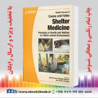 خرید کتاب BSAVA Manual of Canine and Feline Shelter Medicine