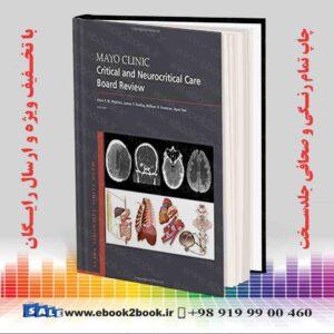 خرید کتاب Mayo Clinic Critical and Neurocritical Care Board Review