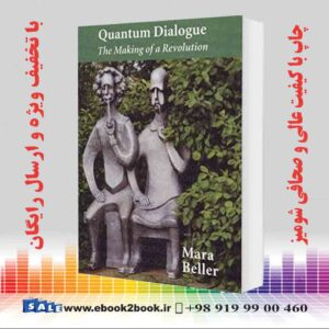 خرید کتاب Quantum Dialogue: The Making of a Revolution