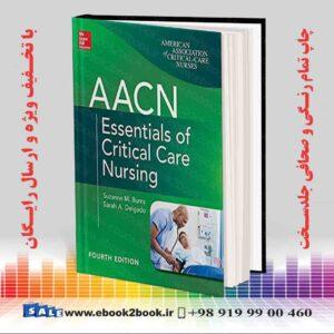 خرید کتاب AACN Essentials of Critical Care Nursing, 4th Edition