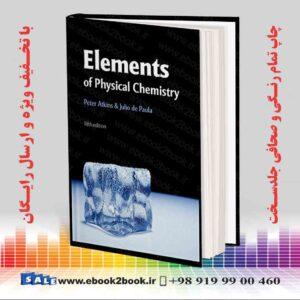 خرید کتاب Elements of physical Chemistry by Peter Atkins: Fifth Edition