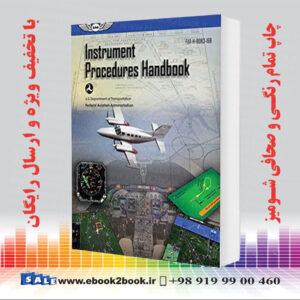 خرید کتاب Instrument Procedures Handbook: FAA-H-8083-16B