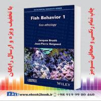 خرید کتاب Fish Behavior 1: Eco-ethology