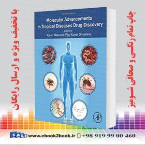 خرید کتاب Molecular Advancements in Tropical Diseases Drug Discovery