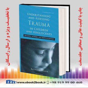 خرید کتاب Understanding and Assessing Trauma in Children and Adolescents