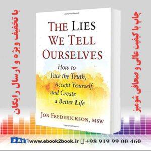 خرید کتاب The Lies We Tell Ourselves