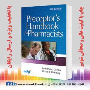 خرید کتاب Preceptor's Handbook for Pharmacists, Fourth Edition