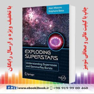 خرید کتاب Exploding Superstars: Understanding Supernovae and Gamma-Ray Bursts