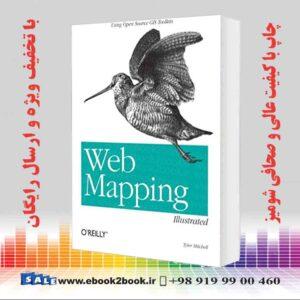 خرید کتاب Web Mapping Illustrated: Using Open Source GIS Toolkits