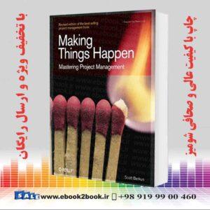 خرید کتاب Making Things Happen: Mastering Project Management
