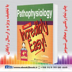 خرید کتاب Pathophysiology Made Incredibly Easy! 4th Edition