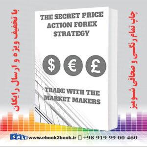 خرید کتاب The Secret Price Action Forex Strategy