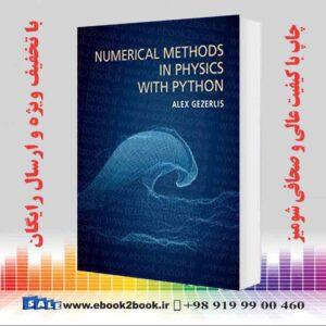 خرید کتاب Numerical Methods in Physics with Python