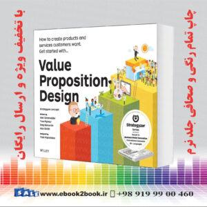 خرید کتاب Value Proposition Design: How to Create Products and Services