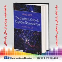 خرید کتاب The Student's Guide to Cognitive Neuroscience, 4th Edition